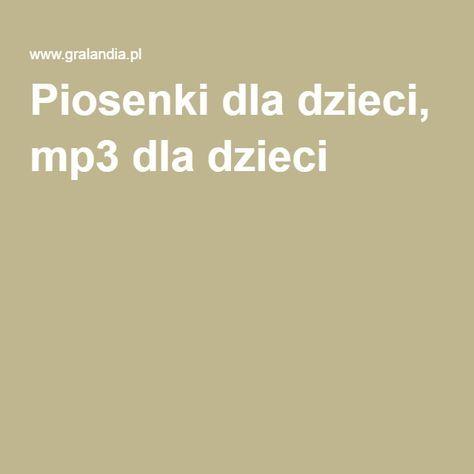 Piosenki dla dzieci, mp3 dla dzieci