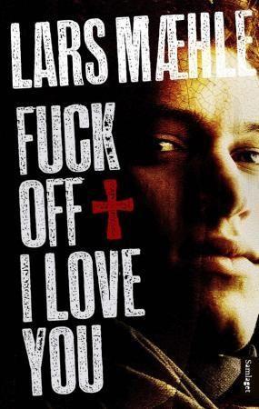 """""""Fuck off I love you - roman"""" av Lars Mæhle"""