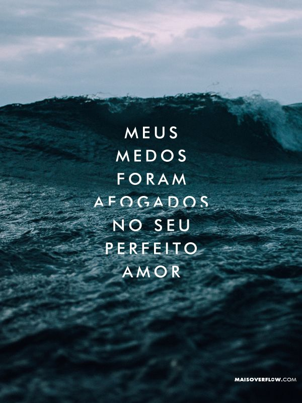 "maisoverflow: """"meus medos foram afogados no seu perfeito AMOR."" - Jonathan David and Melissa Helser // No Longer Slaves twitter: https://twitter.com/maisoverflow facebook: https://www.facebook.com/maisoverflow instagram:..."