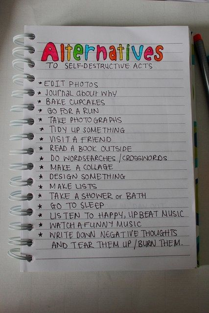 Alternatives to self harm- this would be useful for all destructive acts, not just physical self-harm. Say you're about to look through old pictures of you and your ex and cry about missed opportunities. Instead, do something like this.