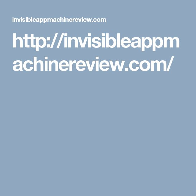 http://invisibleappmachinereview.com/