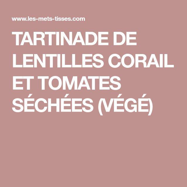 TARTINADE DE LENTILLES CORAIL ET TOMATES SÉCHÉES (VÉGÉ)