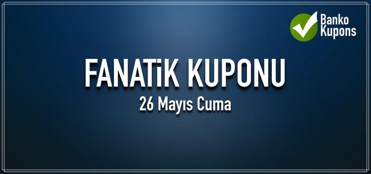 Fanatik iddaa Kuponları 26.05.2017