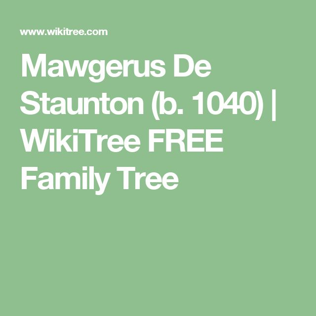 Mawgerus  De Staunton (b. 1040) | WikiTree FREE Family Tree