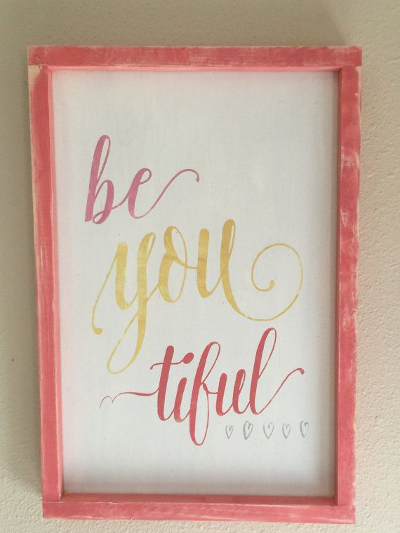 New item in my shop! This is a 12x18 framed sign. Be You tiful. This is all hand painted on a white distressed background. The frame is painted a weathered wood gray color.  The second picture shows it in a grouping that would look fabulous in your little girls room or even big girls : )  Here is the listing for the grouping....  https://www.etsy.com/listing/229081475/girls-room-signs-pinks-gold-and-grays-5?ref=shop_home_active_1   All of our signs hang very easily from the attached wood…
