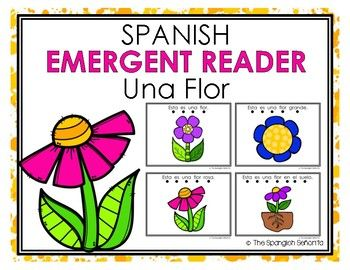 Spanish Emergent Reader (Spring) Una Flor - A Flower  This Emergent Reader Pattern Book was created to build confidence in our emerging readers, while teaching sight words as well as one-to-one word correspondence.   Keywords: Spring, La Primavera, Spanish Emergent, Guided Reading Books, Spanish Books, Libros de la Lectura Guiada, Spanish Immersion, Flowers, Flores
