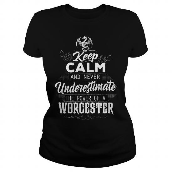 WORCESTER Keep Calm And Never Underestimate The Power of a WORCESTER