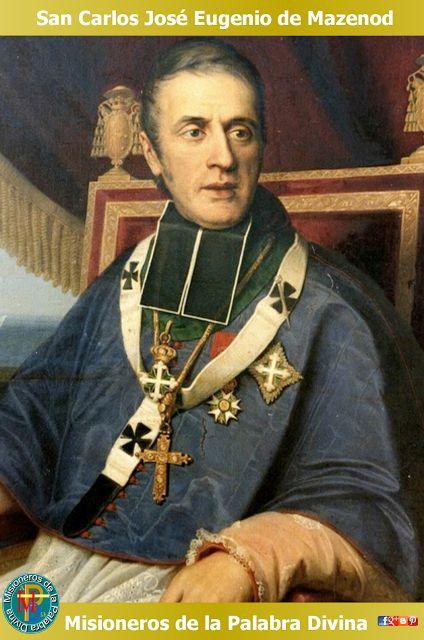 MISIONEROS DE LA PALABRA DIVINA: SANTORAL - SAN CARLOS JOSÉ EUGENIO DE MAZENOD