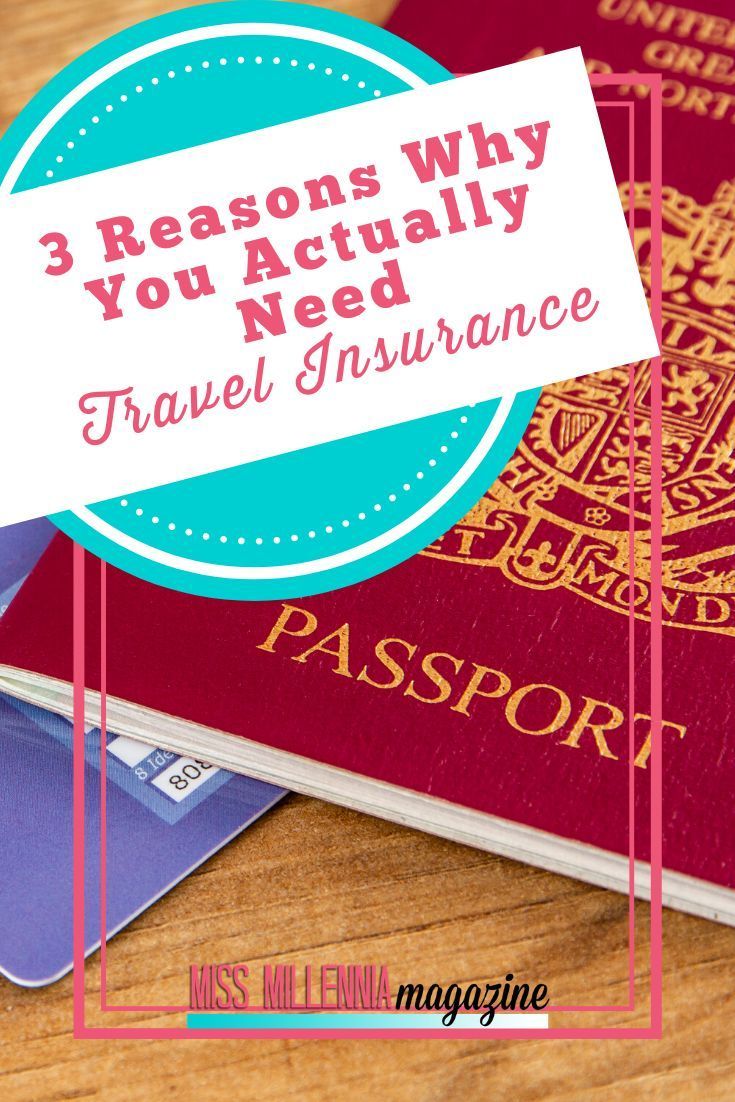 3 Reasons Why You Actually Need Travel Insurance In 2020 With