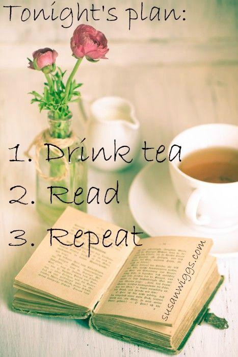 Tonights plan:  1. Drink tea, 2. Read, 3. Repeat   #amreading  #booklover