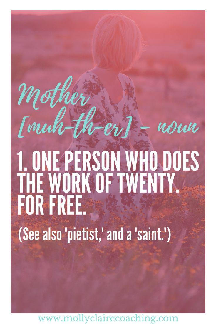 definition of a mom, define mom, mom definition, motherhood, mom life, mom advice, motherhood advice, mom quotes, quotes, quote, mom quote, inspirational quotes, inspiration, be a good mom, mom inspiration
