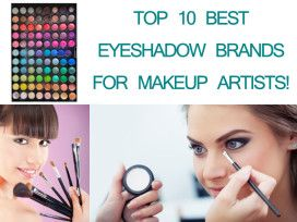 Best Eyeshadow Brand For Makeup Artists – Top 10 Options Rated!