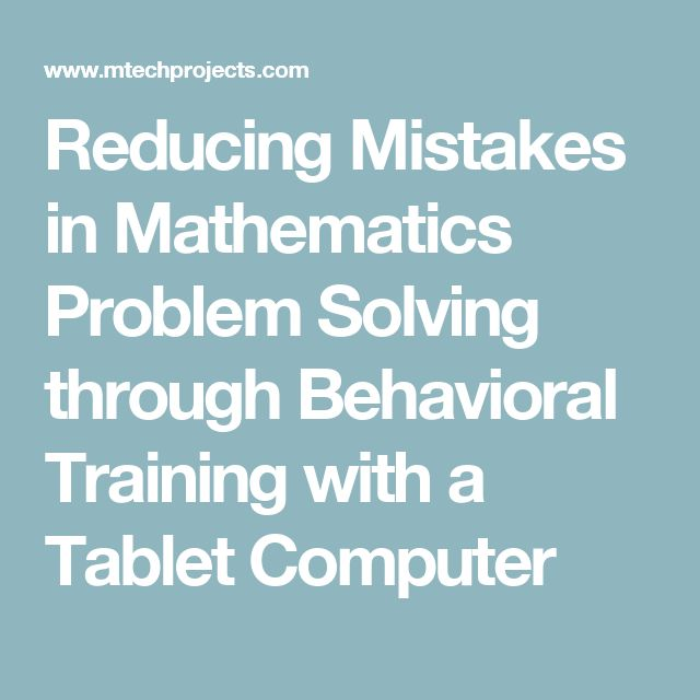 Reducing Mistakes in Mathematics Problem Solving through Behavioral Training with a Tablet Computer