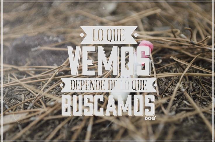 """""""Lo que vemos depende de lo que buscamos"""" #frases #quotes #diseño #design #tipografía #typography #español #boq #argentina #nqn #neuquen #life #vida #see #vemos #photo #photography #fotografía #textura"""
