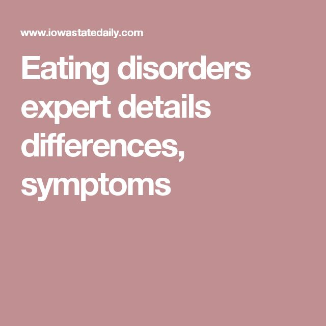 Eating disorders expert details differences, symptoms