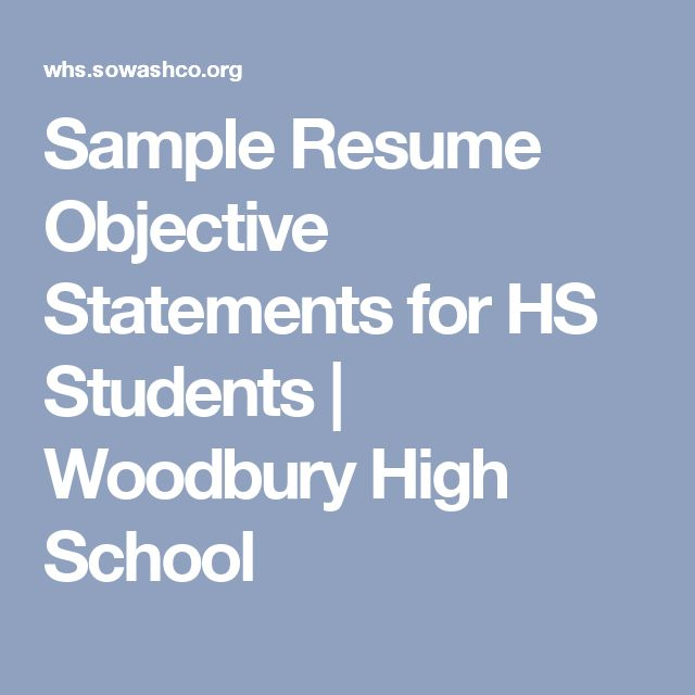 Sample Resume Objective Statements for HS Students | Woodbury High School