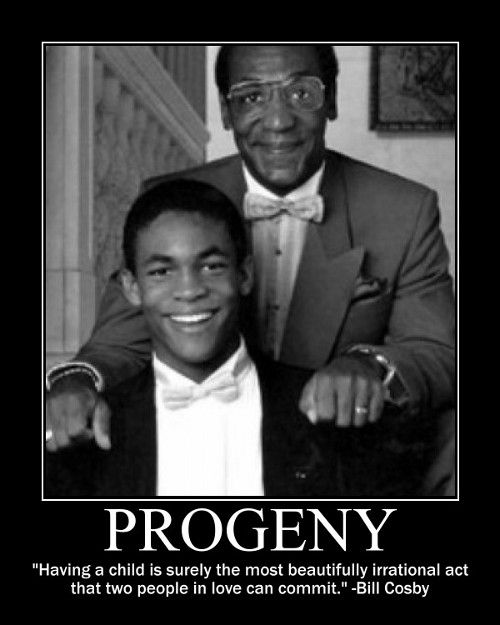 Motivational Posters: Bill Cosby on Progeny