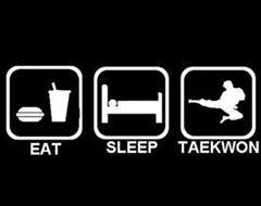 EAT SLEEP TAEKWONDO   Dormir Comer Entrenar