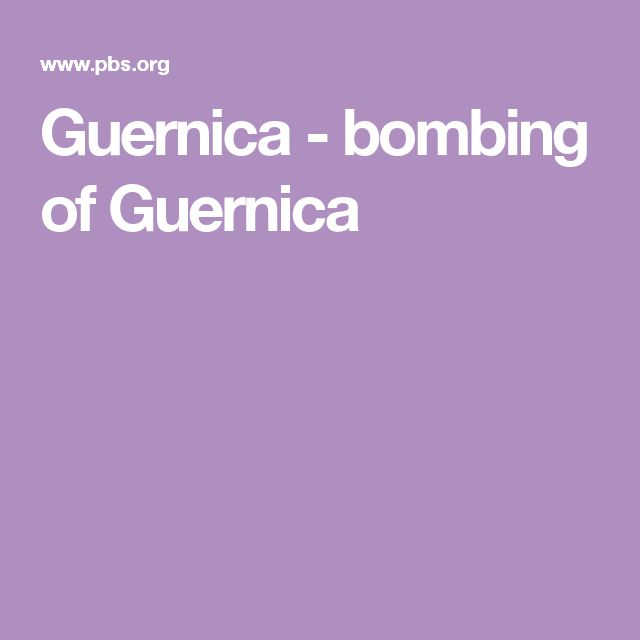 Guernica - bombing of Guernica
