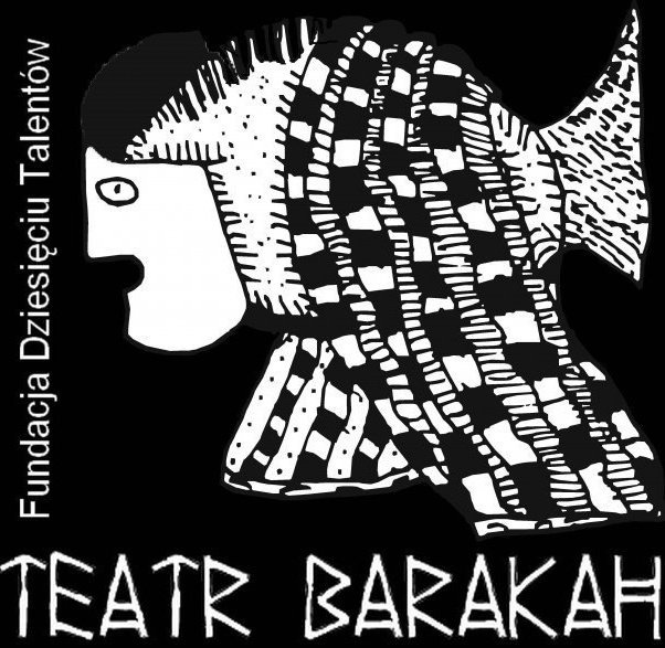 Krakowski Teatr BARAKAH, działający pod egidą Fundacji Dziesięciu Talentów na Rzecz Teatru BARAKAH http://www.teatrbarakah.com/