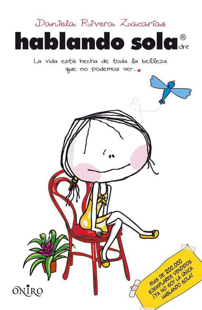 Hablando sola, de Daniela Rivera Zacarías -  Editorial: Oniro -  Signatura: J RIV hab -  Código de barras: 3271345 - http://www.planetadelibros.com/hablando-sola-libro-92752.html