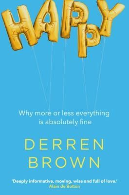 Happy: Why More or Less Everything is Absolutely Fine (Hardback) by Derren Brown - £16.99 @ Waterstones