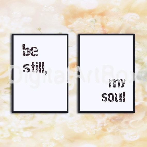 Be Still My SoulBe StillDigitalPostersPrintable by DigitalArtBox