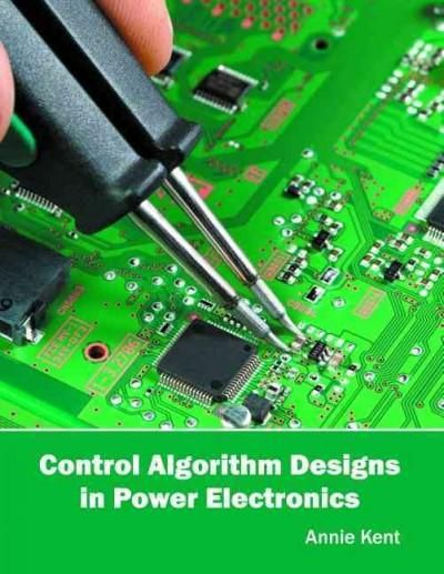 Control Algorithm Designs in Power Electronics