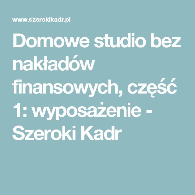 Domowe studio bez nakładów finansowych, część 1: wyposażenie - Szeroki Kadr