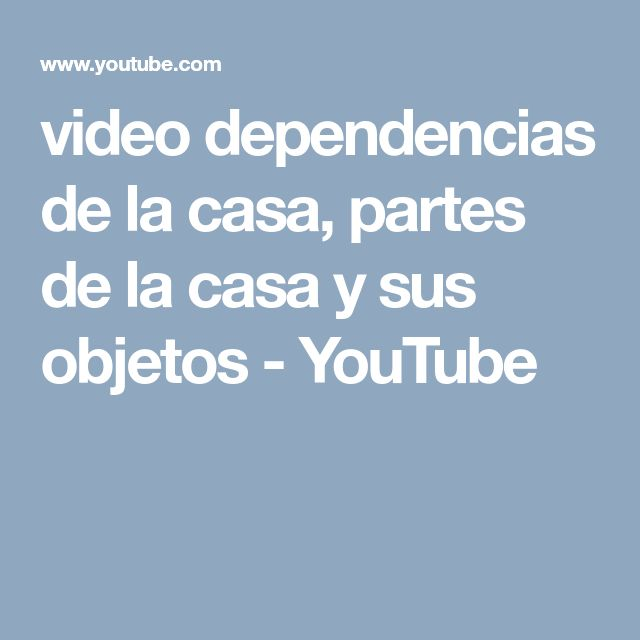 video dependencias de la casa, partes de la casa y sus objetos - YouTube