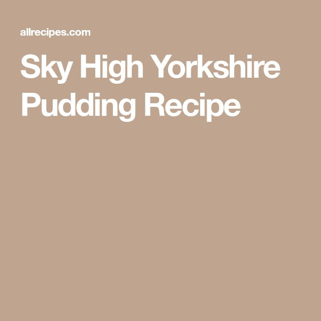 Sky High Yorkshire Pudding Recipe