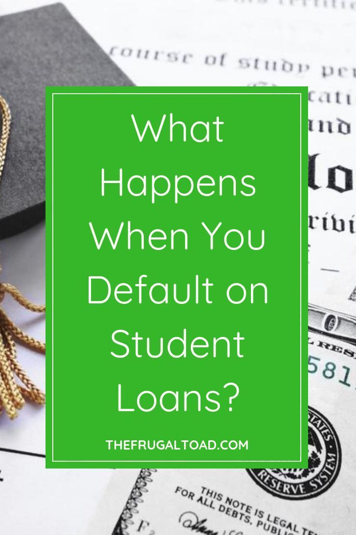Defaulting On Student Loans What You Need To Know Paying Off