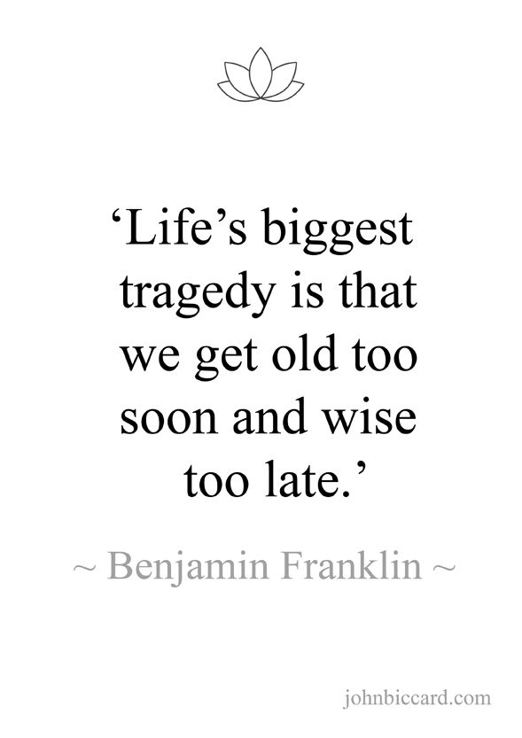 Life S Biggest Tragedy Benjamin Franklin Tragedy Quotes Ben Franklin Quotes Benjamin Franklin Quotes