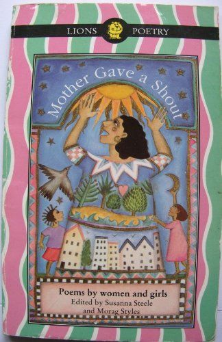 Mother Gave a Shout: Poems by Women and Girls on TheBookSeekers.