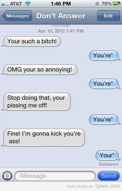 funny auto correct grammar, I also have someone in my phone named Don't Answer lol