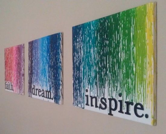 "Melted Crayon Pictures...would be cool as classroom decoration....just a thought. Though I would change the words to ""Dream. Teach. Inspire."" Or ""Dream. Believe. Inspire."" OR ""Dream. Believe. Teach. Inspire."" hmm.."