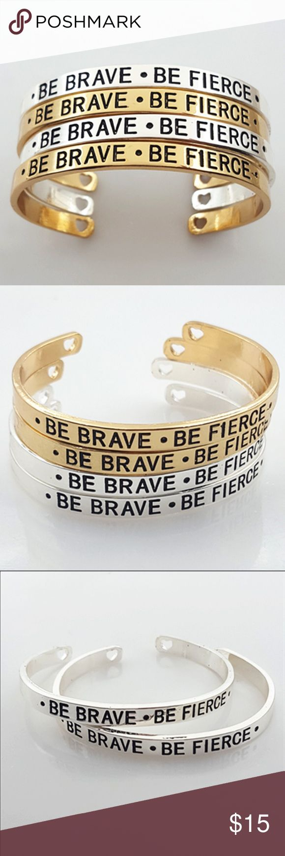 """Be Brave Bangle """"Be Brave Be Fierce"""" inspiration bangle sterling silver plated or 18k gold plated. Gorgeous reminder of who you are and to always do what you want with your life. One size fits all wrists. Choose the precious metal of 18k gold or sterling silver at point of purchase. Unedited Boutiques Jewelry Bracelets"""