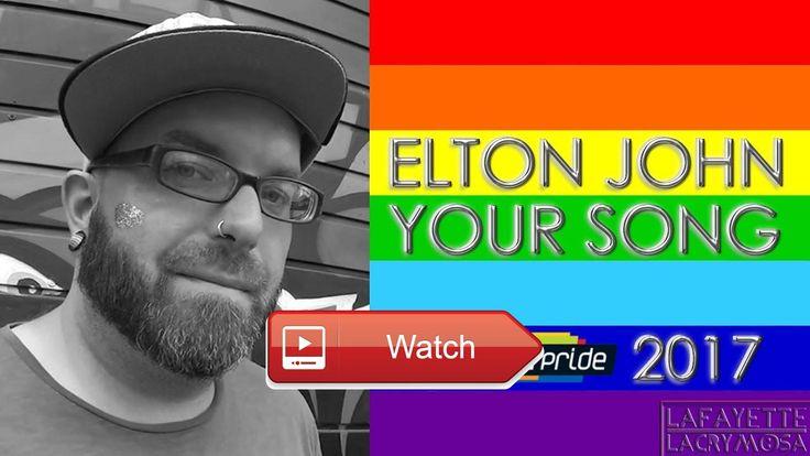 Elton John YOUR SONG Cover CSD Cologne Pride 17 Edition Lafayette Lacrymosa  EltonJohn YourSong ColognePride ColognePride17 CSD ChristopherStreetDay Coversong HappyPride NieWieder Cologne Gay