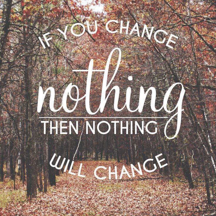 Motivation Monday: If You Change Nothing, Nothing Will Change