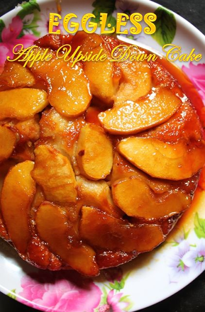YUMMY TUMMY: Apple Upside Down Cake Recipe - Eggless & Low Fat