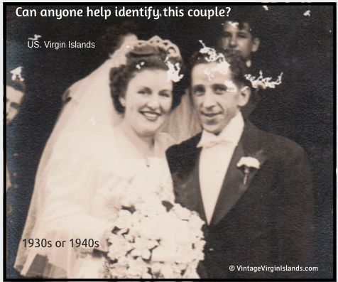 VintageVirginIslands.com ~ Identifying old photos to find the stories they reveal.