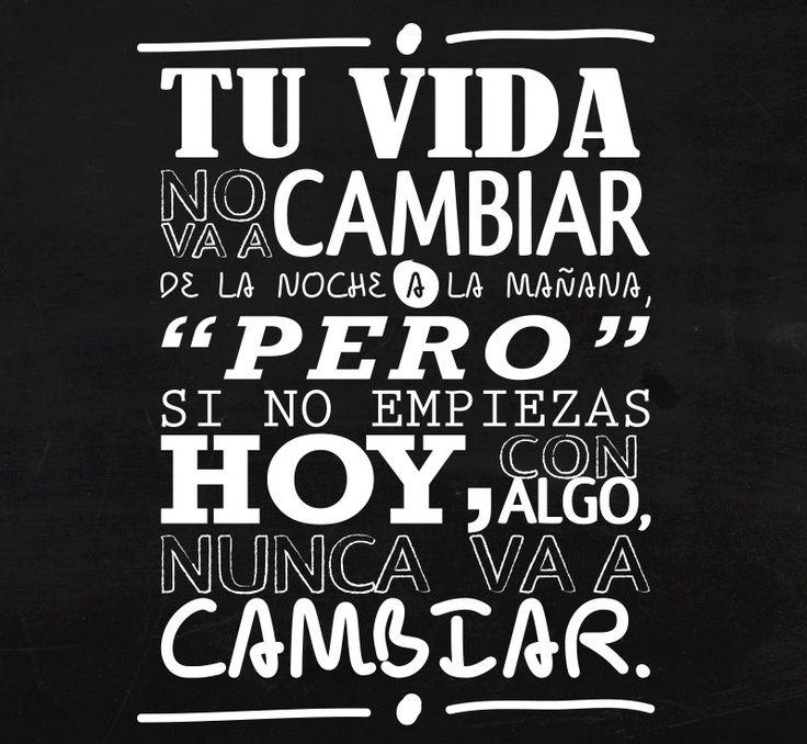 Tu vida no va a cambiar de la noche a la mañana #frases