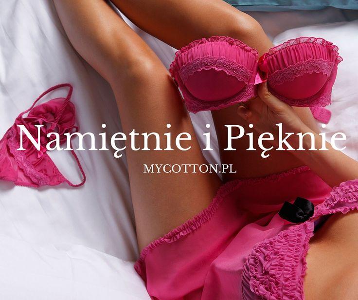 Bądź namiętna i piękna każdej nocy w bieliźnie nocnej z mycotton.pl