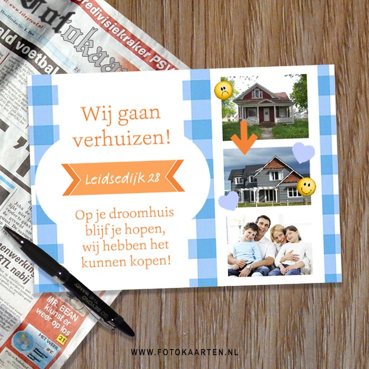 Leuk idee voor de verhuiskaarten: zet een foto van je oude huis en je nieuwe huis erop. www.fotokaarten.nl