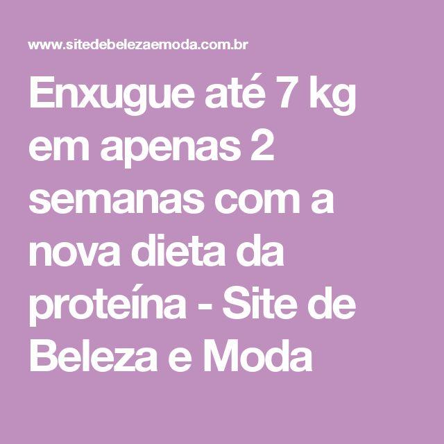 Enxugue até 7 kg em apenas 2 semanas com a nova dieta da proteína - Site de Beleza e Moda