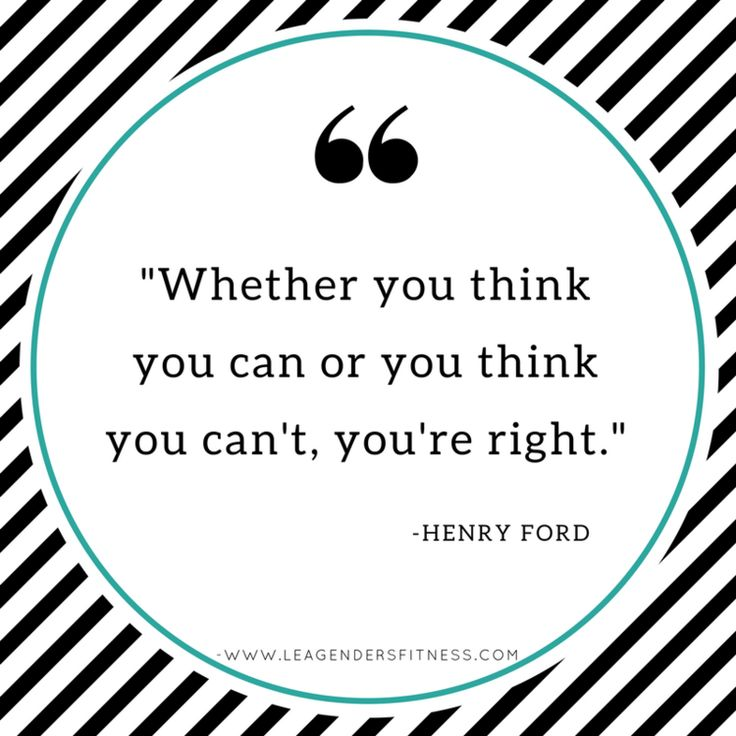 WHETHER YOU THINK YOU CAN OR YOU THINK YOU CAN'T YOU'RE RIGHT.png