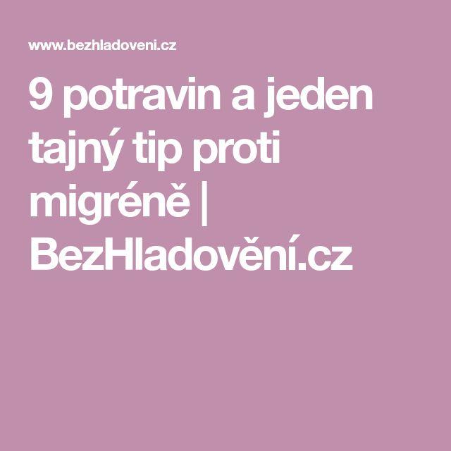 9 potravin a jeden tajný tip proti migréně   BezHladovění.cz