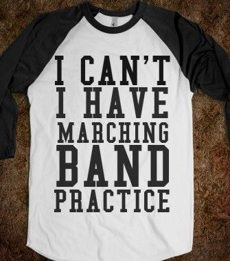 $25.00 I CAN'T I HAVE MARCHING BAND PRACTICE -- Shirts, Hoodies, Kids Tees, Baby One-Pieces and Tote Bags