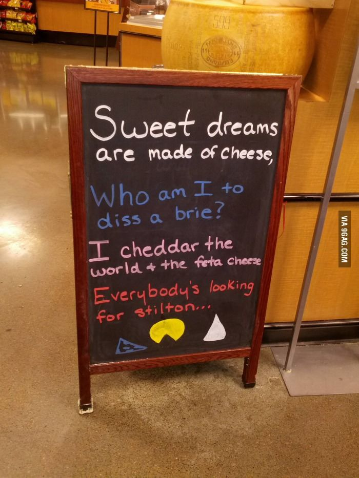 Sweet dreams are made of cheese....