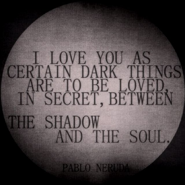 """""""I love you as certain as dark things are to be loved..."""" - Neruda #unbreakable #thelegionseries #kamigarcia #YAbooks #supernatural #quotes #paranormal *"""